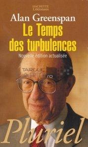 Le temps des turbulences / Timpul turbulentelor
