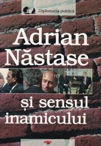 Adrian Nastase si sensul inamicului