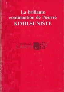 La brillante continuation de l'oeuvre kimilsuniste