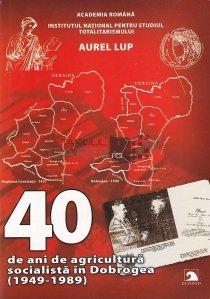 40 de ani de agricultura socialista in Dobrogea