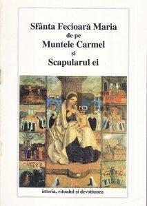 Sfanta Fecioara Maria de pe Muntele Carmel si Scapularul ei