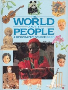The World and its People / Lumea si oamenii sai