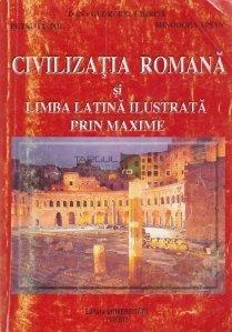 Civilizatia romana si limba latina ilustrata prin maxime