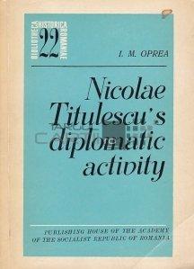 Nicolae Titulescu's Diplomatic Activity / Activitatea diplomatica a lui Nicolae Titulescu