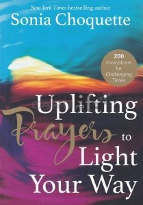 Uplifting Prayers to Light Your Way / Rugaciuni inaltatoare sa iti lumineze calea