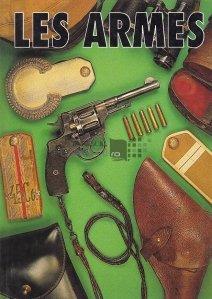 Les armes. Gazette des armes
