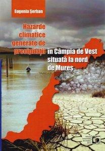 Hazarde climatice generate de precipitatii in Campia de Vest situata la nord de Mures
