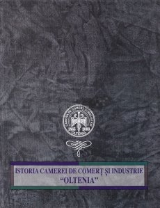 Istoria Camerei de Comert si Industrie ''Oltenia''