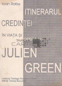 Itinerariul credintei in viata si opera lui Julien Green