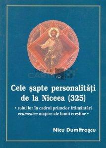 Cele sapte personalitati de la Niceea (325)