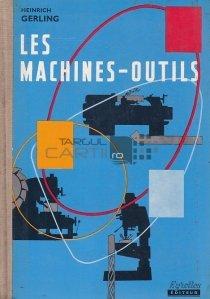 Les machines-outils / Masinile-utilaje