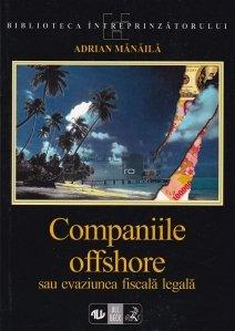 Companiile offshore sau evaziunea fiscala legala