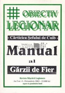 Obiectiv Legionar. Carticica Sefului de Cuib. Manual al Garzii de Fier