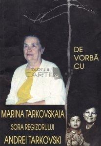 De vorba cu Maria Tarkovskaia, sora regizorului Andrei Tarkovski