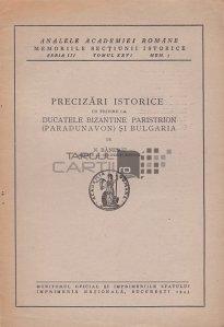Precizari istorice cu privire la ducatele bizantine Paristrion (Paradunavon) si Bulgaria
