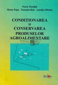 Conditionarea si conservarea produselor agroalimentare