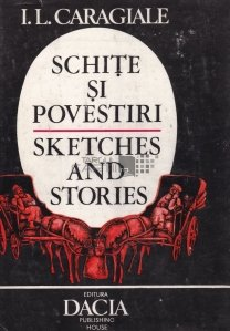 Schite si povestiri/Sketches and Stories