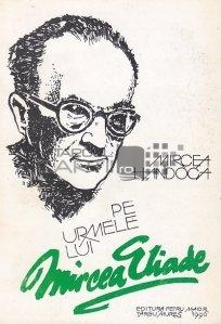 Pe urmele lui Mircea Eliade