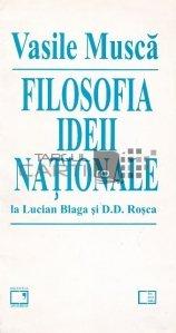 Filosofia ideii nationale la Lucian Blaga si D.D. Rosca