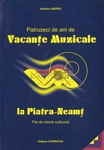 Patruzeci de ani de Vacante Muzicale la Piatra Neamt