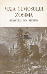 Viata Cuviosului Zosima, sihastru in Siberie