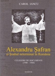 Alexandru Safran si Soahul neterminat in Romania