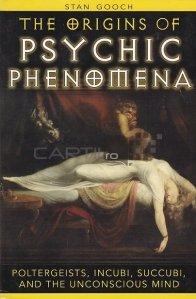 The Origins of Psychic Phenomena / Originile fenomenelor psihice