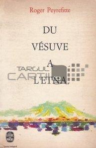 Du Vesuve a l'Etna / De la Vezuviu la Etna