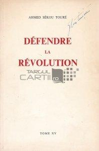 Defendre la revolution / In apararea revolutiei