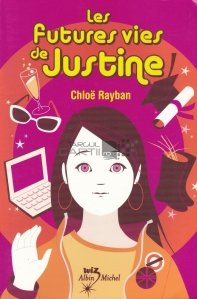 Les futures vies de Justine / Viitoarele vieti ale Justinei