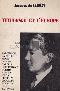 Titulescu et l'Europe / Titulescu si Europa