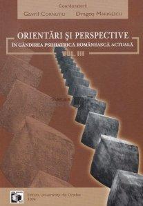 Orientari si perspective in gandirea psihiatrica romaneasca actuala