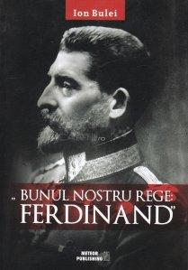 ''Bunul nostru rege: Ferdinand''