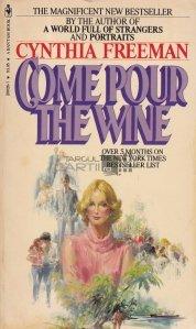 Come Pour the Wine / Vino si toarna vinul