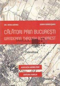 Calatorii prin Bucuresti/Wandering Through Bucharest