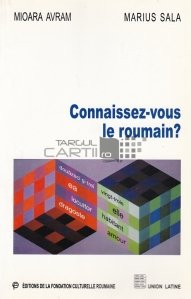 Connaissez-vous le roumain? / Cunoasteti limba roaman?