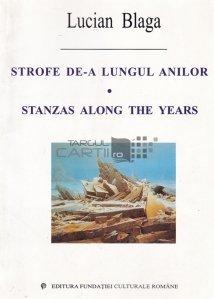 Strofe de-a lungul anilor/Stanzas Along the Years