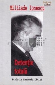 Miltiade Ionescu. Detentie totala