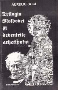 Trilogia Moldovei si devenirile arhetipului
