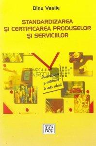 Standardizarea si certificarea produselor si serviciilor