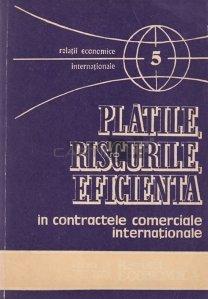 Platile, riscurile, eficienta in contractele comerciale internationale