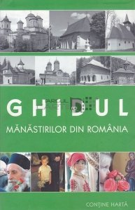 Ghidul manastririlor din Romania
