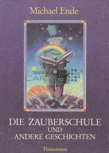 Die Zauberschule und Andere Geschichten / Scoala de magie si alte povesti