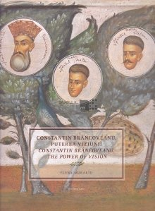 Constantin Brancoveanu, puterea viziunii/Constantin Brancoveanu, the Power of Vision