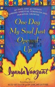 One Day My Soul Just Opened Up / Intr-o zi sufletul mi s-a deschis