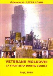 Veteranii Moldovei la frontiera dintre secole