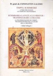 Timpul schimbarii. Schimbarea la fata a lui Hristos - Transfigurarea Creatiei
