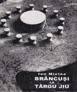 Brancusi la Targu Jiu