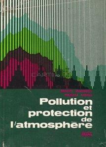 Pollution et protection de l'atmosphere / Poluarea si protejarea atmosferei