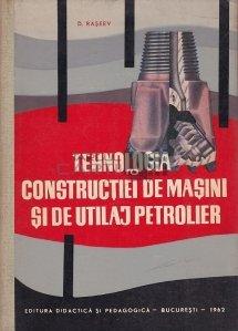Tehnologia constructiei de masini si de utilaj petrolier